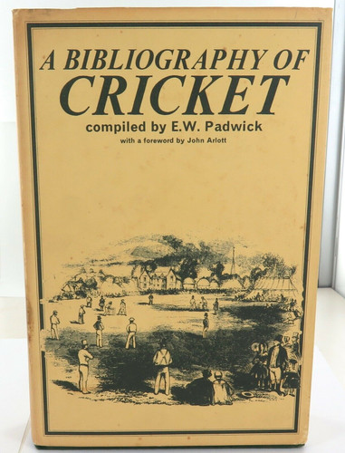 """1977 LIMITED EDITION """"A BIBLIOGRAPHY OF CRICKET"""" by E W PADWICK + ORIGINAL FLYER"""