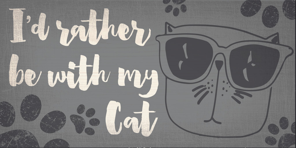 "Pet Sign Wood I'd Rather Be With My Cat 10""x5"""