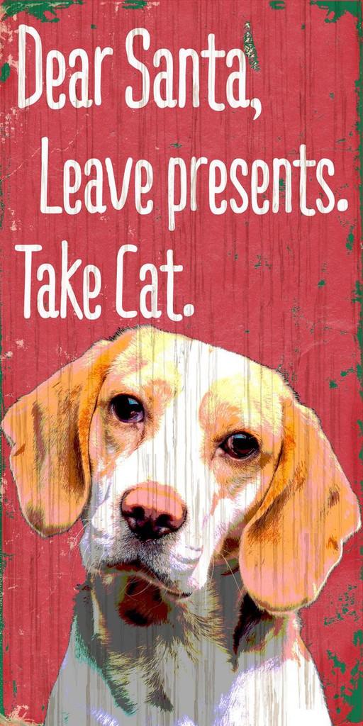 "Pet Sign Wood Dear Santa Leave Presents Take Cat Beagle 5""x10"""