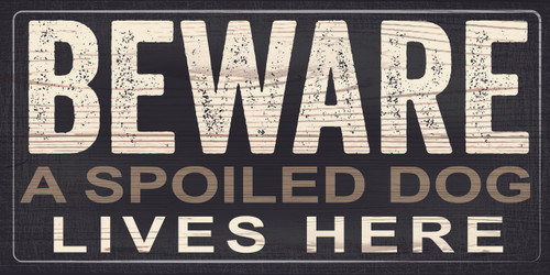 """Pet Sign Wood Beware A Spoiled Dog Lives Here 10""""x5"""""""