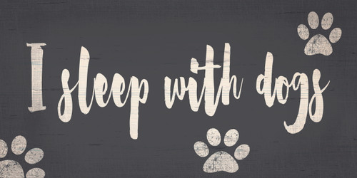 "Pet Sign Wood I Sleep With Dogs 10""x5"""