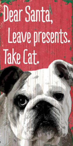 "Pet Sign Wood Dear Santa Leave Presents Take Cat Bulldog 5""x10"""