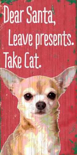 "Pet Sign Wood Dear Santa Leave Presents Take Cat Chihuahua 5""x10"""