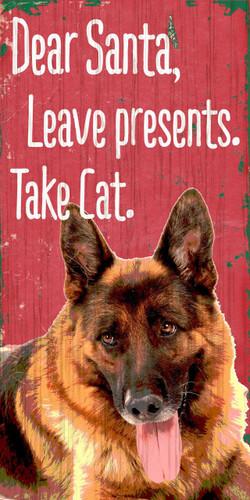 "Pet Sign Wood Dear Santa Leave Presents Take Cat German Shepard 5""x10"""