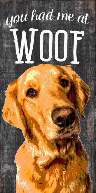 """Pet Sign Wood You Had Me At Woof Golden Retriever 5""""x10"""""""