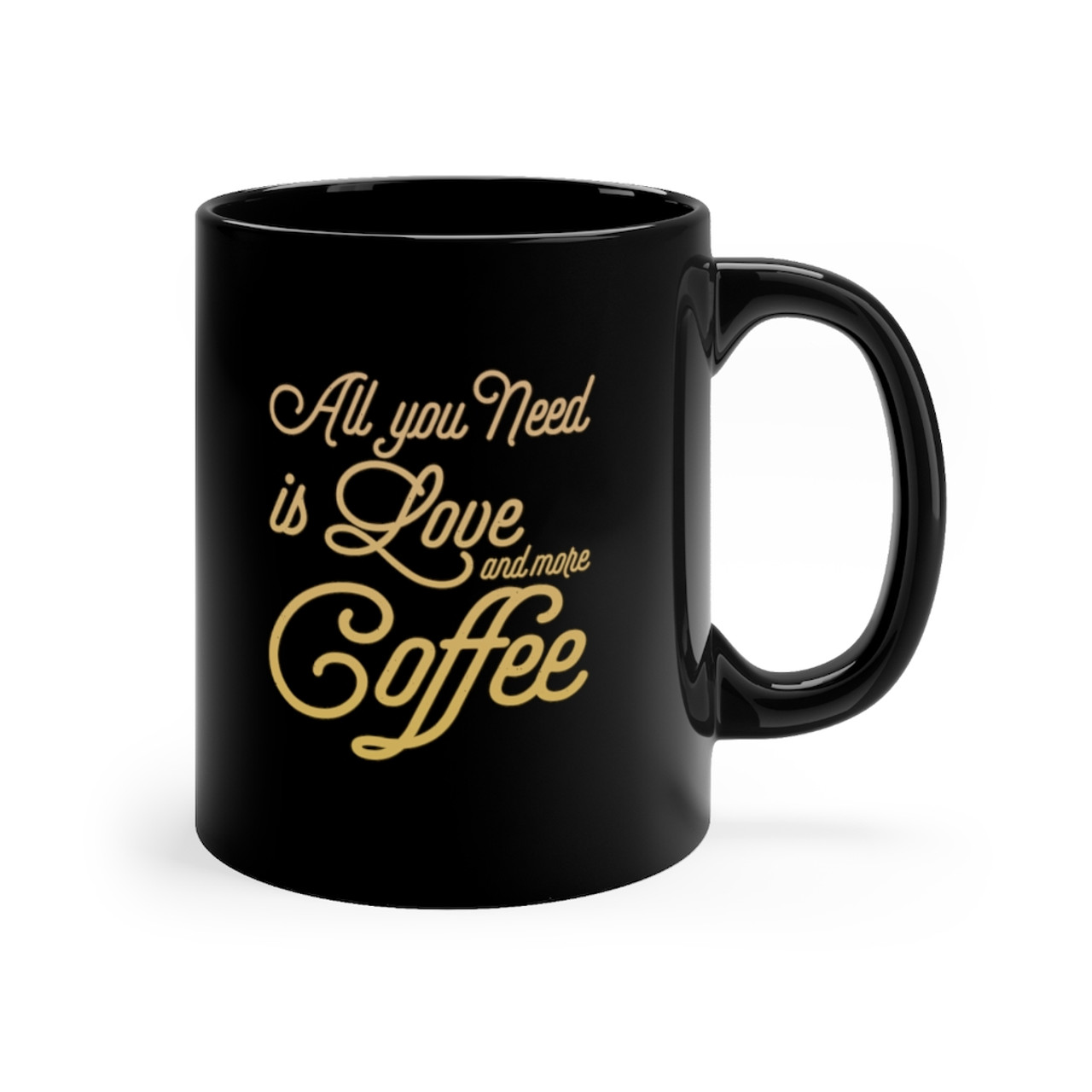 "Black 11 oz ""All You Need..."" Ceramic Mug"
