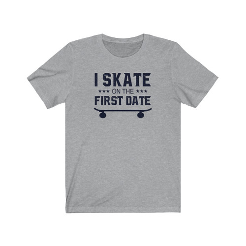 "Unisex ""I Skate On The First Date"" Cotton Tee"