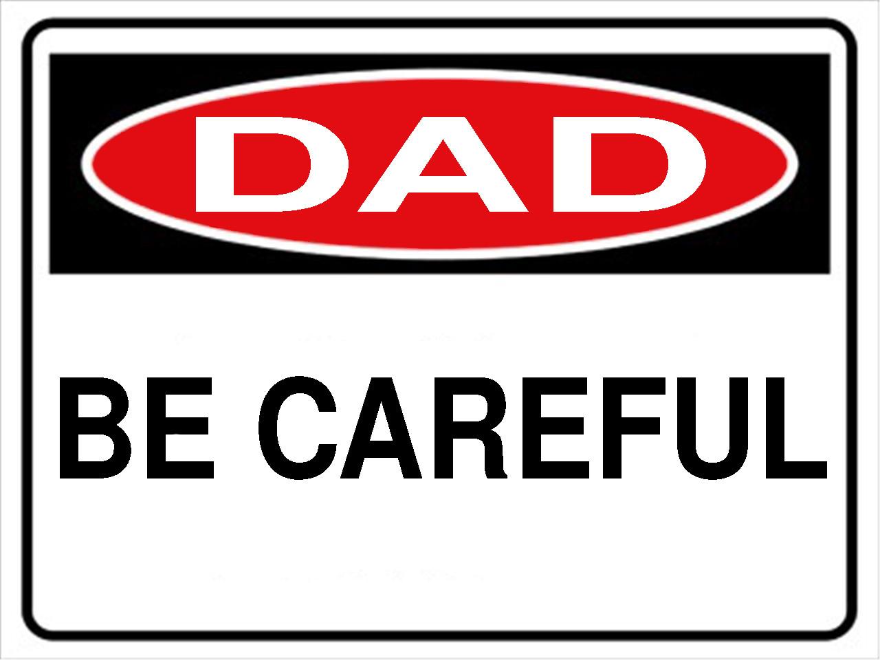 Dad be careful hardhat sticker