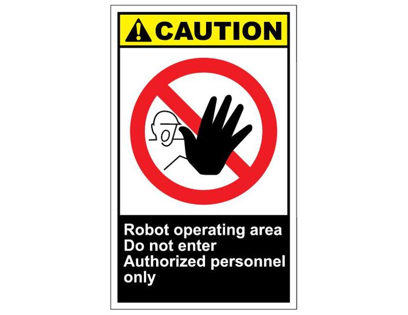 ANSI Caution Robot Operating Area Do Not Enter Authorized