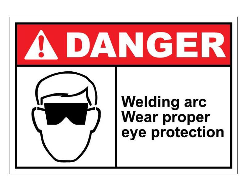 ANSI Danger Welding Arc Wear Proper Eye Protection