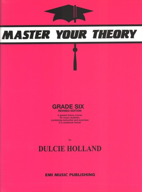 Holland, Dulcie: Master Your Theory Grade Six