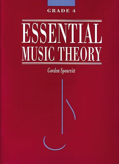 Spearritt, Gordon: Essential Music Theory Grade 4