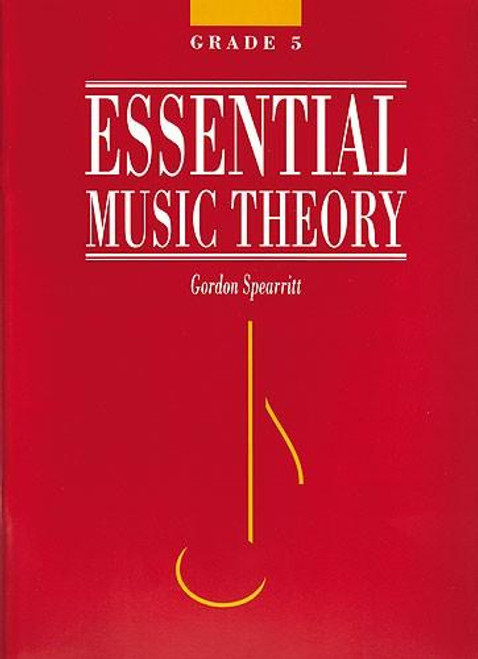 Spearritt, Gordon: Essential Music Theory Grade 5