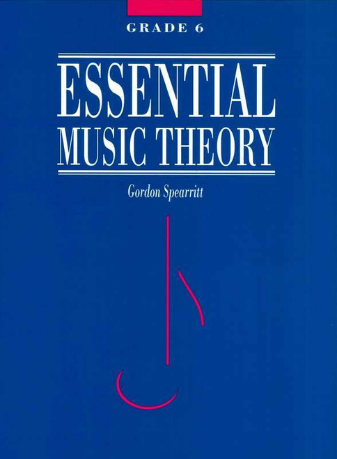 Spearritt, Gordon: Essential Music Theory Grade 6