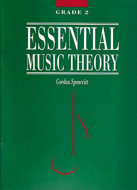 Spearritt, Gordon: Essential Music Theory Grade 2