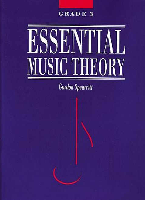 Spearritt, Gordon: Essential Music Theory Grade 3