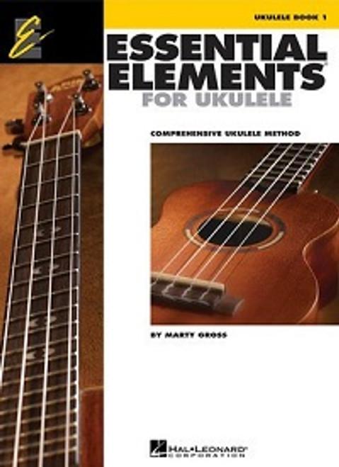 Gross, Marty: Essential Elements Ukulele Method Book 1