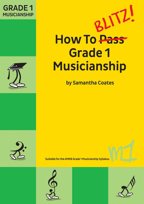 Coates, Samantah: How To Blitz Grade 1 Musicianship