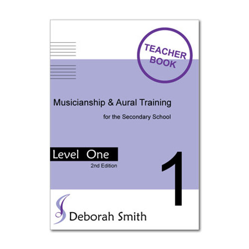 Musicianship and Aural Training for the Secondary School LEVEL 1 TEACHER Resource Pack
