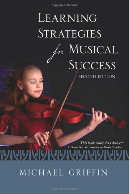 Learning Strategies for Musical Success - Michael Griffin