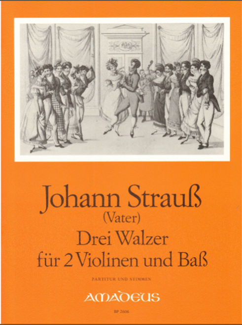 Strauss, Johann: Three Waltzes for Two Violins and Bass or Cello