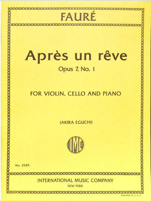 Faure, Gabriel: Apres un reve, Op. 7, No. 1 for Violin, Cello and Piano