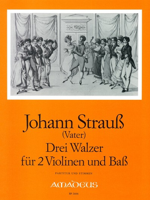 Strauss, Johann: Three Waltzes for Two Violins and Bass