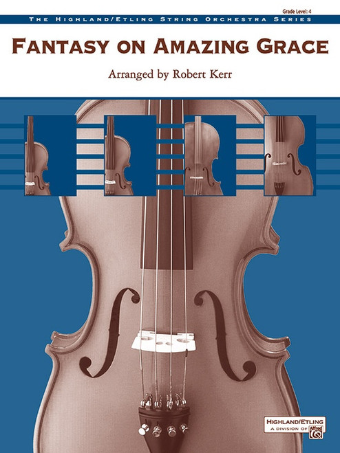 Kerr, Robert: Fantasy on Amazing Grace for String Orchestra
