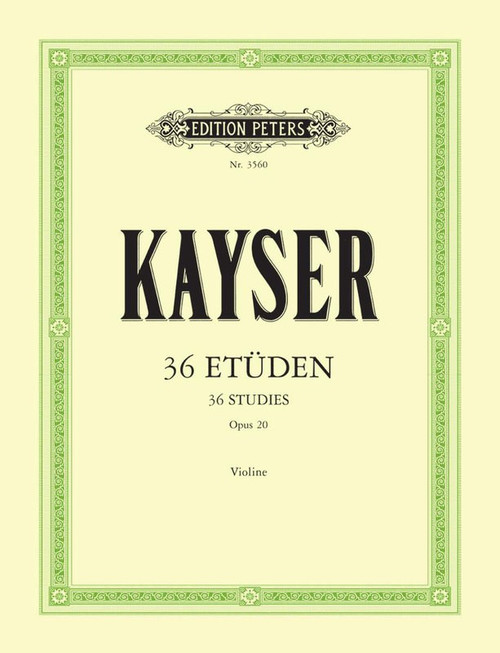 Kayser, Heinrich Ernst: 36 Studies Op. 20 for Violin (Peters Ed.)