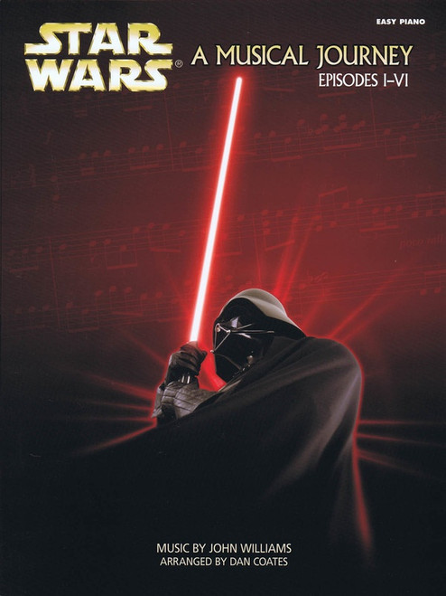 Star Wars: A Musical Journey (Music from Episodes I - VI) for Easy Piano