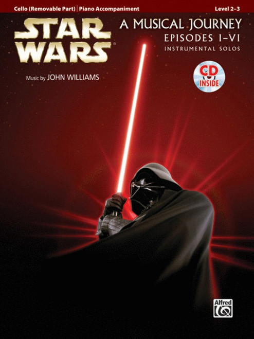 Star Wars: A Musical Journey (Music from Episodes I - VI) for Cello