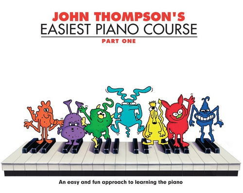 John Thompson's Easiest Piano Course Part One Book Only