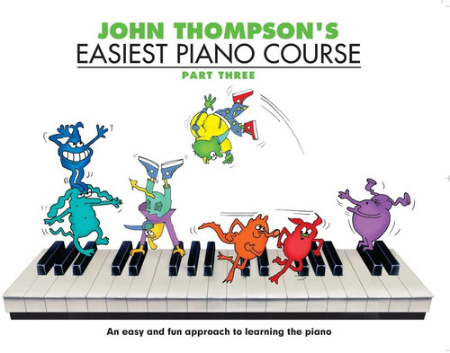 John Thompson's Easiest Piano Course Part Three Book Only