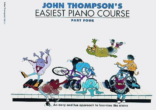 John Thompson's Easiest Piano Course Part Four Book Only