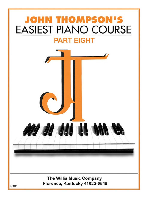 John Thompson's Easiest Piano Course Part Eight Book Only