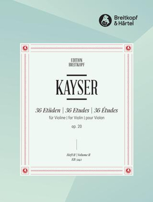 Kayser, Heinrich Ernst: 36 Studies Op. 20 for Violin Volume 2