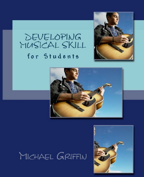 Developing Musical Skill for Students - Michael Griffin
