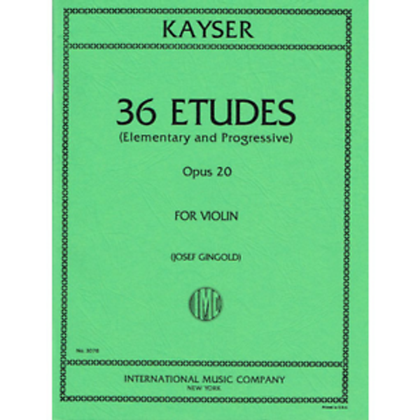 Kayser, Heinrich Ernst: 36 Studies Op. 20 for Violin (IMC)