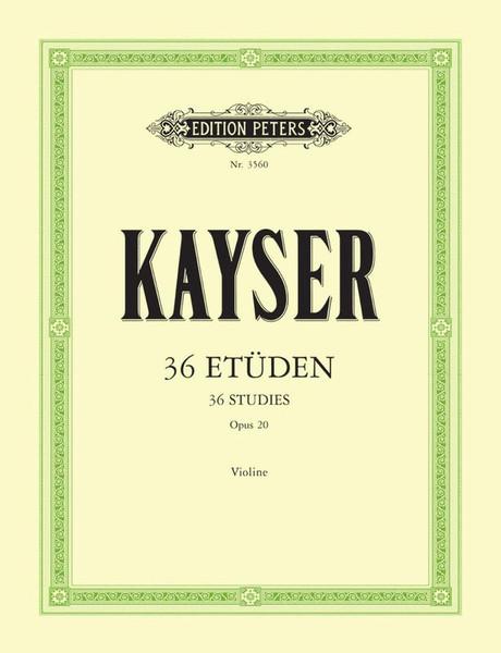 Kayser, Heinrich Ernst: 36 Studies Op. 20 for Violin (Peters Ed.)