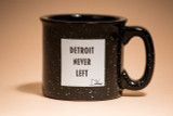 DETROIT NEVER LEFT™ CAMPFIRE MUG