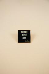 Detroit Never left enamel lapel pin