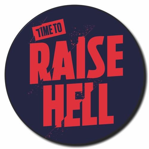 Raise Hell Badge