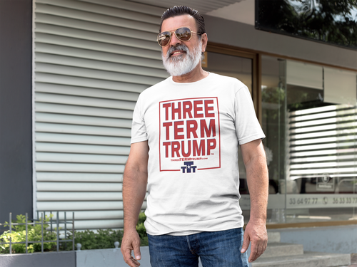 Official Three Term Trump™ Tee Shirt #T-1W-M