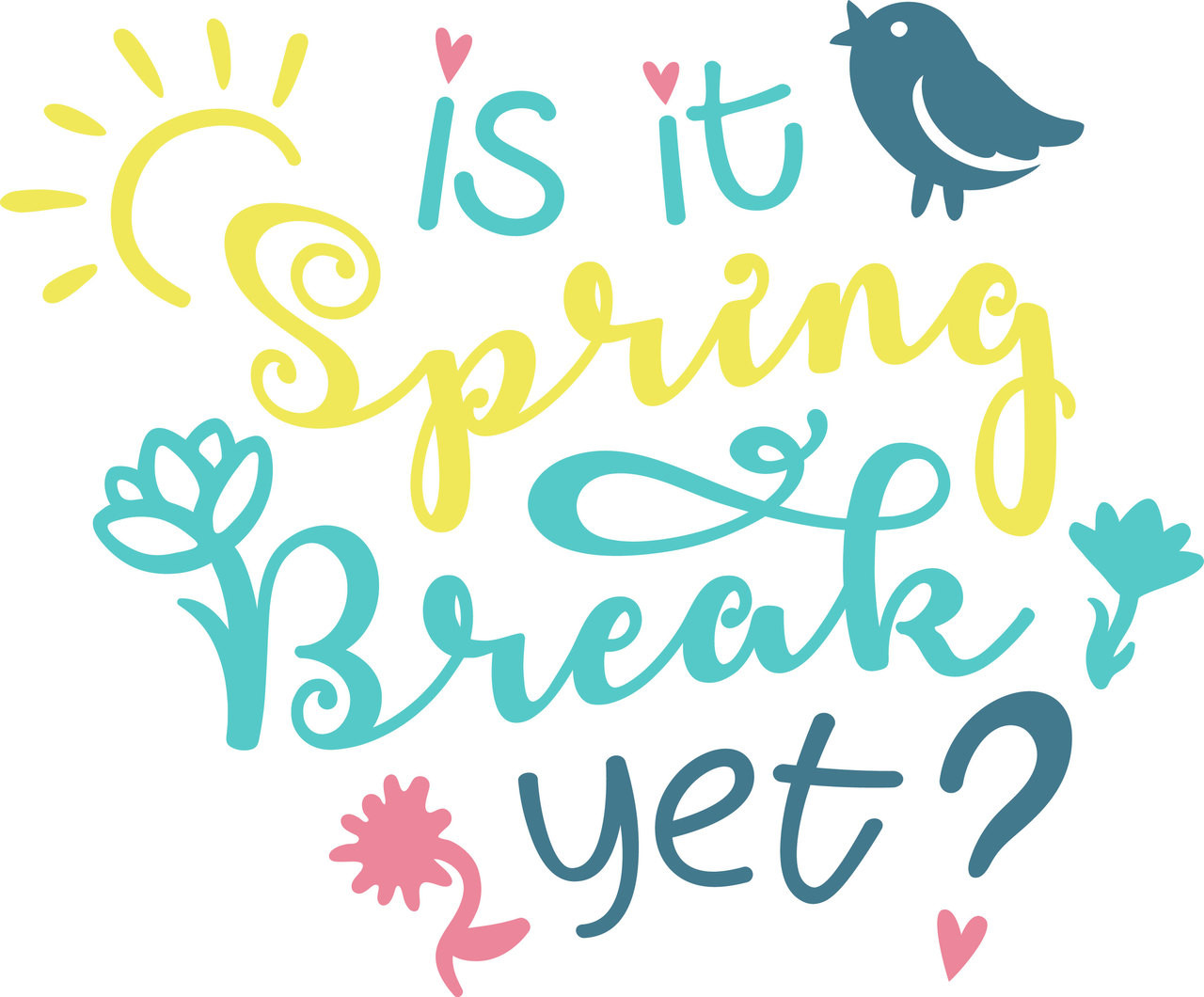 Free Is It Spring Break Yet Svg Cut File Craftables