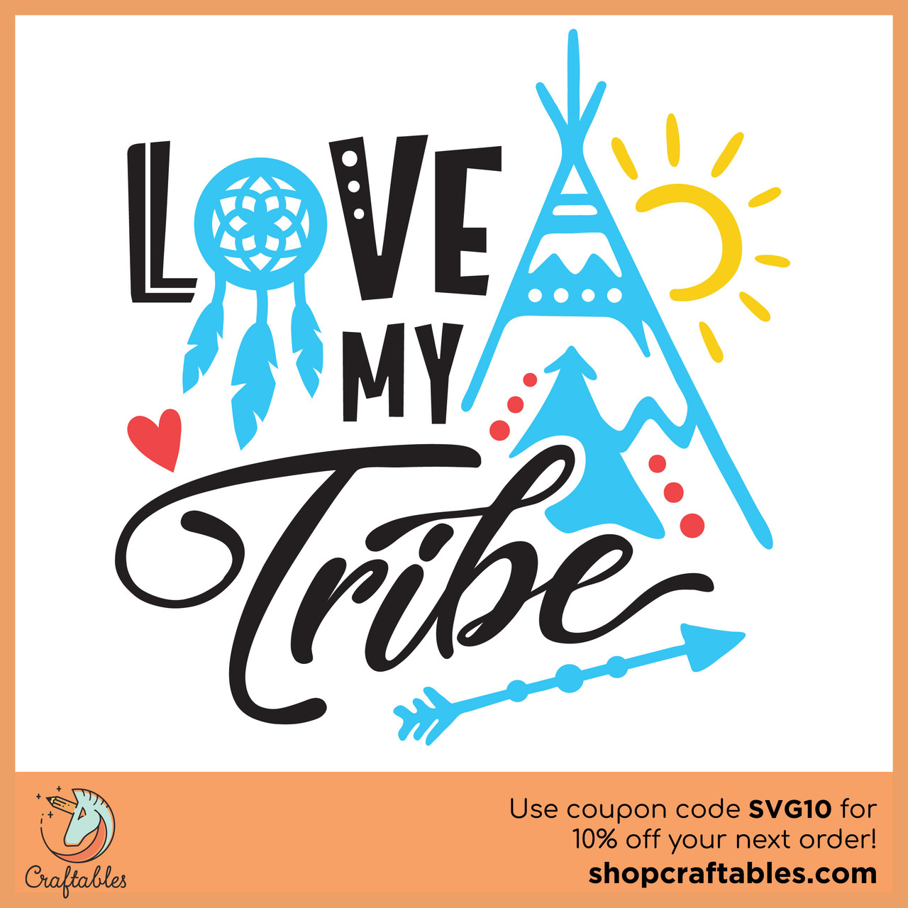 Free Love My Tribe Svg Cut File Craftables