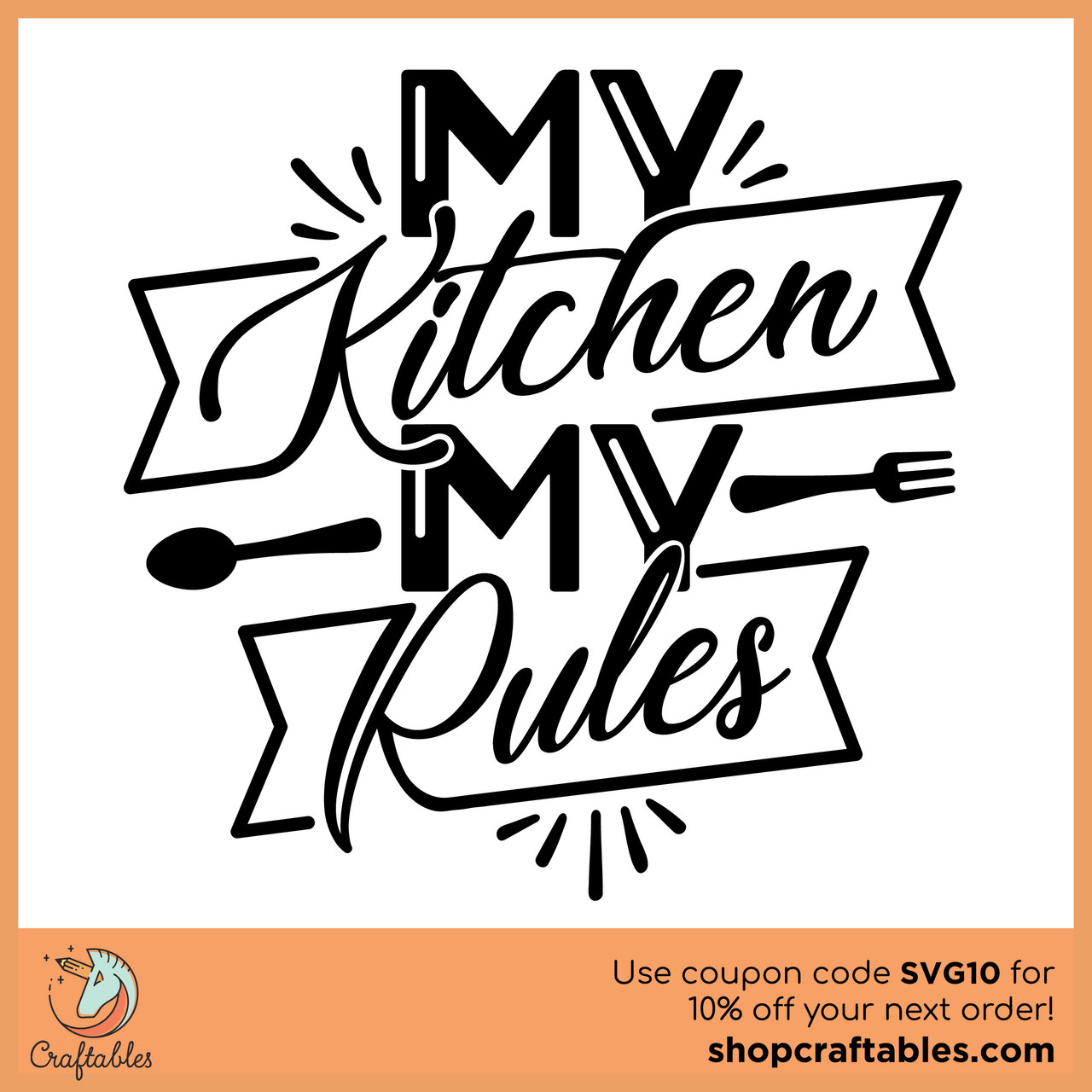 Download Free My Kitchen My Rules SVG Cut File | Craftables