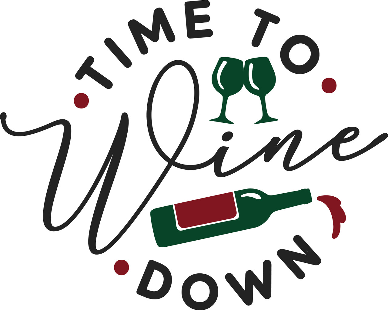 Free Time To Wine Down Svg Cut File Craftables