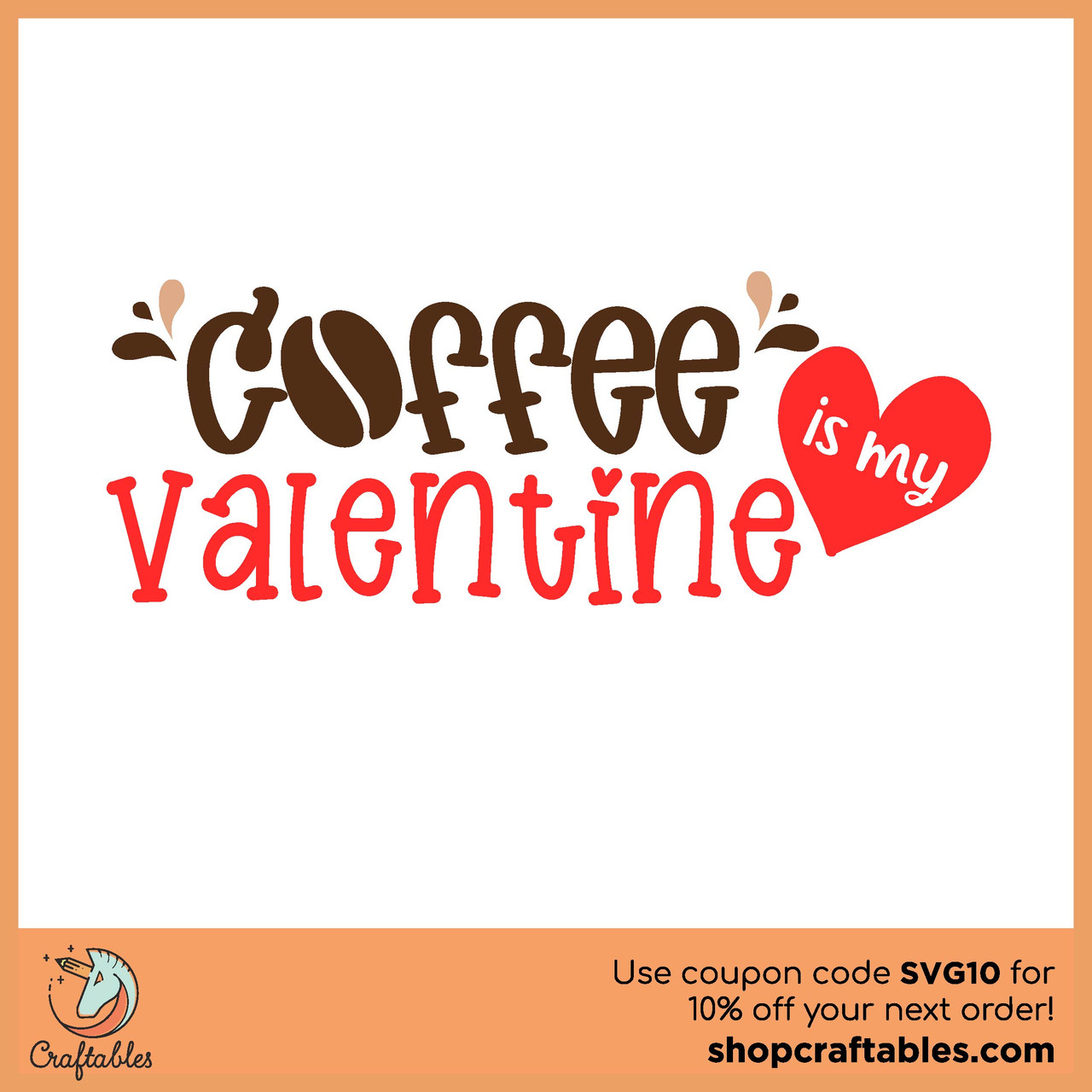 Free Coffee Is My Valentine Svg Cut File Craftables