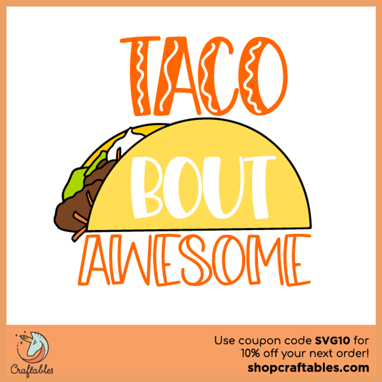 Free Taco Bout Awesome Svg Cut File Craftables