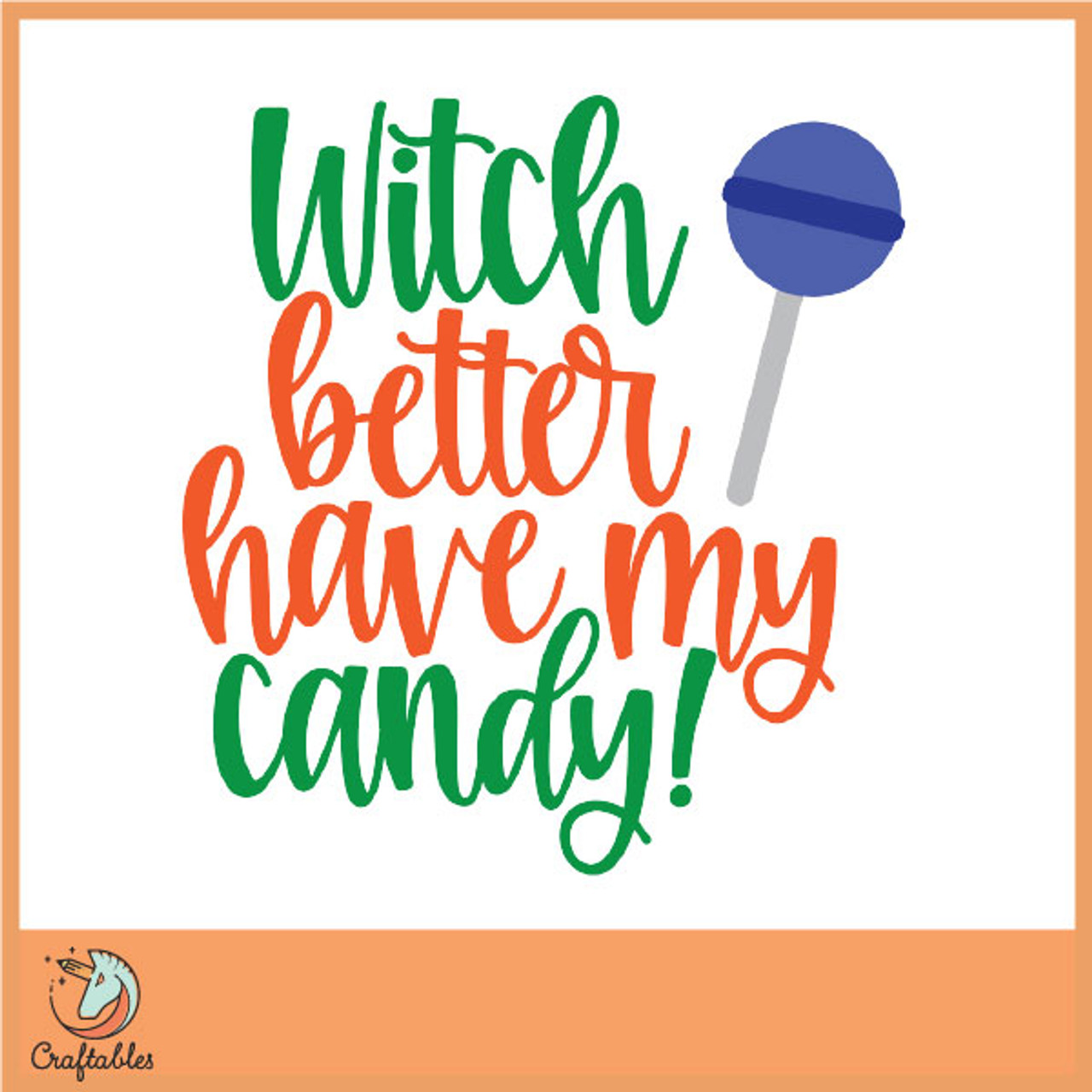 Free Witch Better Have My Candy Svg Cut File Craftables